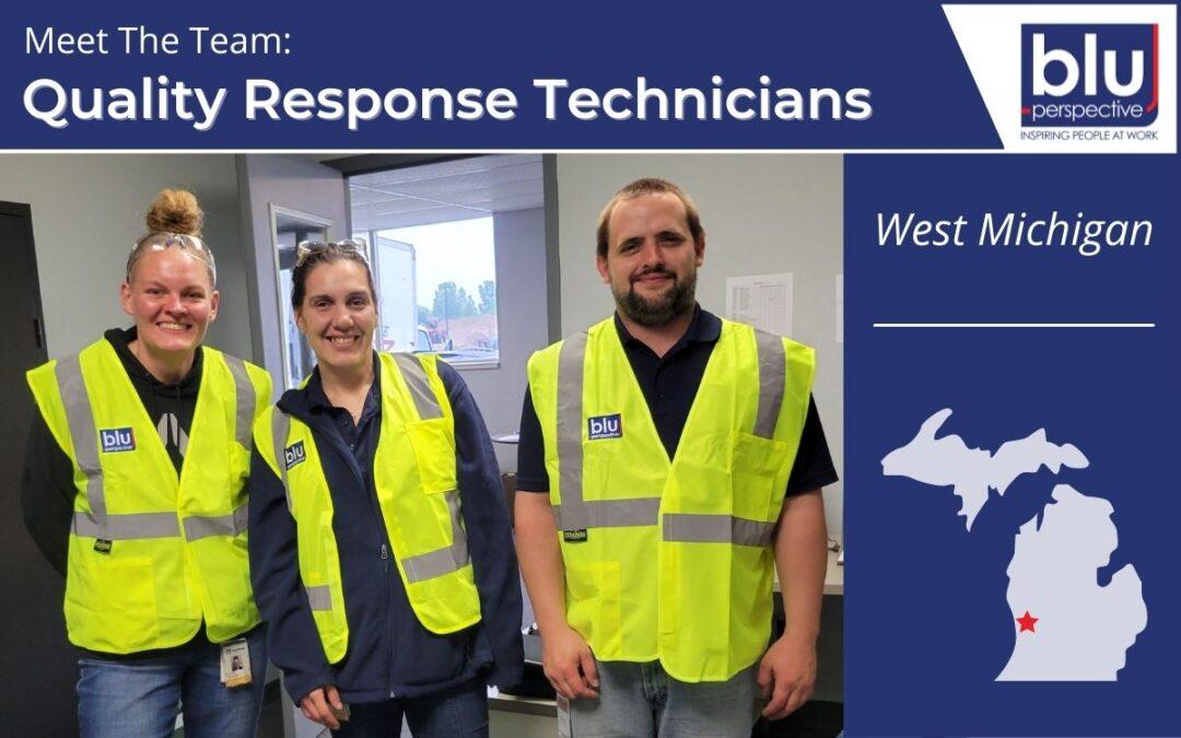 Meet The Team: Quality Response Technicians